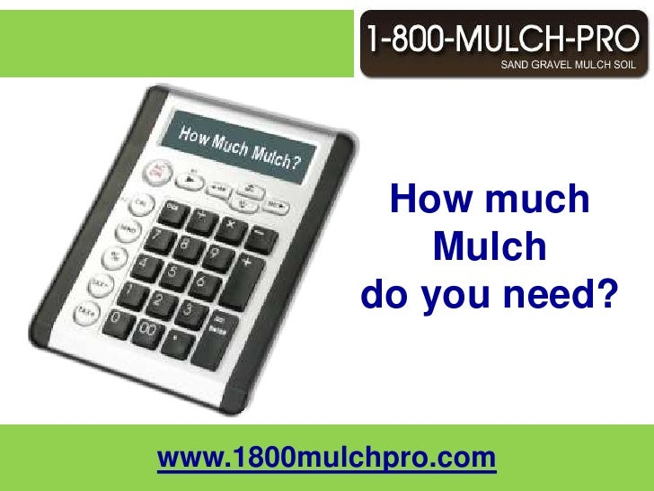 How much Mulch do you need?<br />Call 1-800-MULCH-PRO and get connected with a mulch professional that services your local...