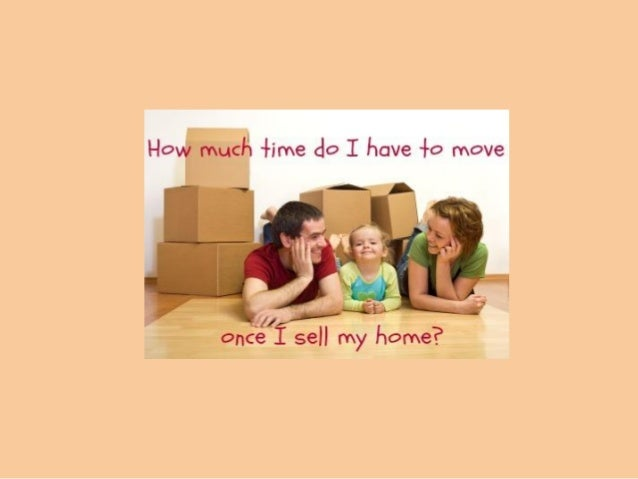 How much time do I have to move once I sell my home