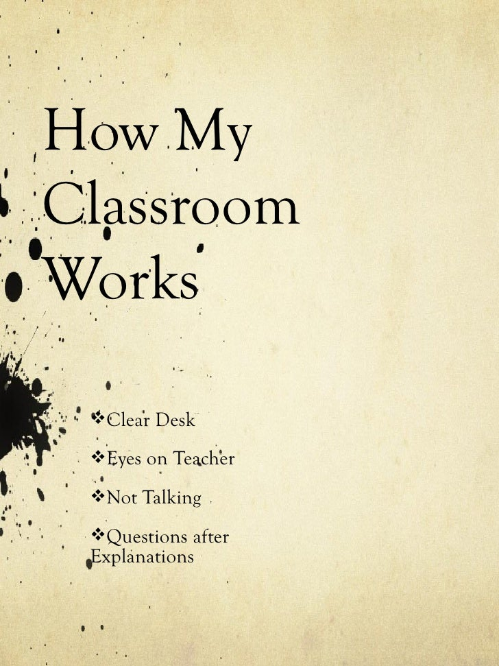 How My Classroom Works 2012 2013