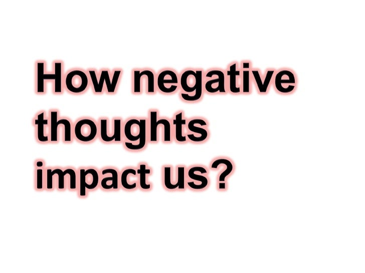 What's in it for you?By going through this presentation,you will realize how negativethoughts impact us and how you canfig...