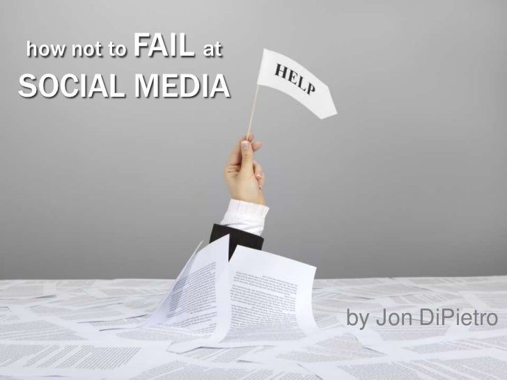 How Not to Fail at Social Media