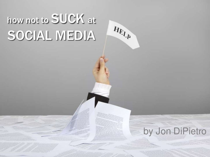 How Not to SUCK at Social Media