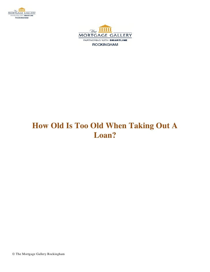 How Old Is Too Old When Taking Out A Loan?