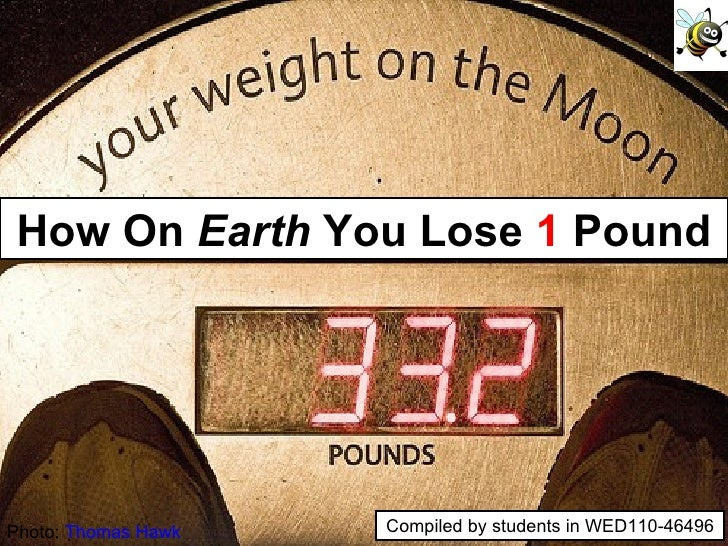 How On Earth You Lose 1 Pound