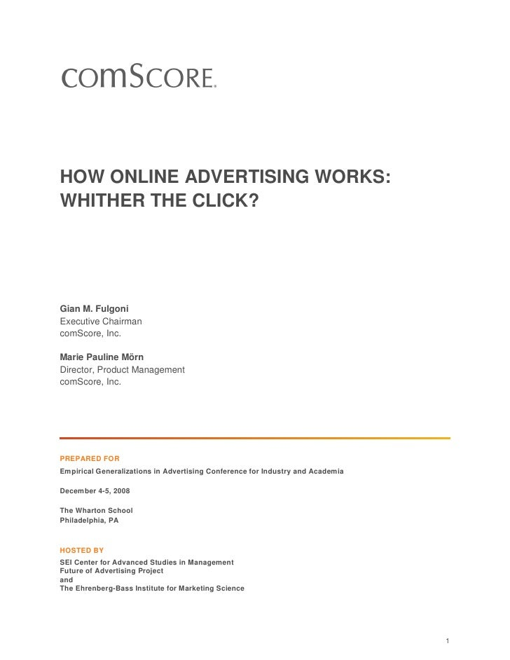 HOW ONLINE ADVERTISING WORKS: WHITHER THE CLICK?     Gian M. Fulgoni Executive Chairman comScore, Inc.  Marie Pauline Mörn...