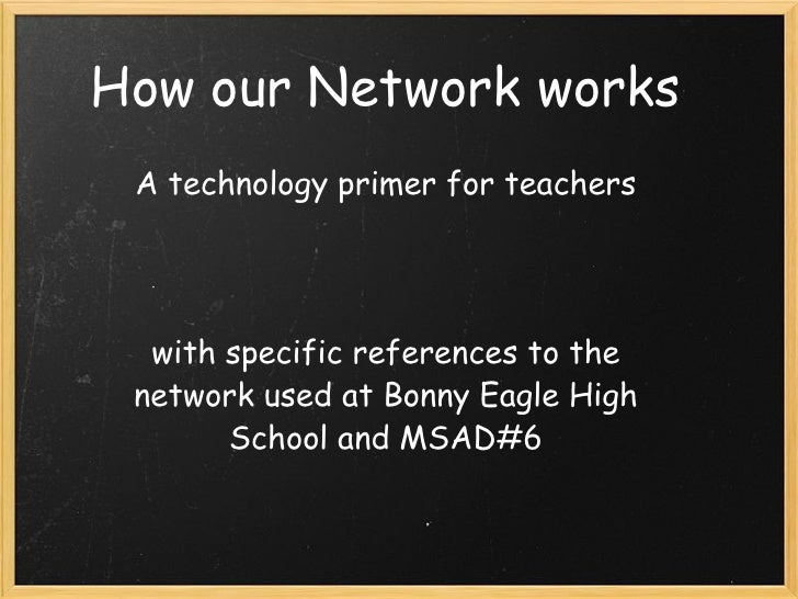 A technology primer for teachers    with specific references to the network used at Bonny Eagle High School and MSAD#6 ...