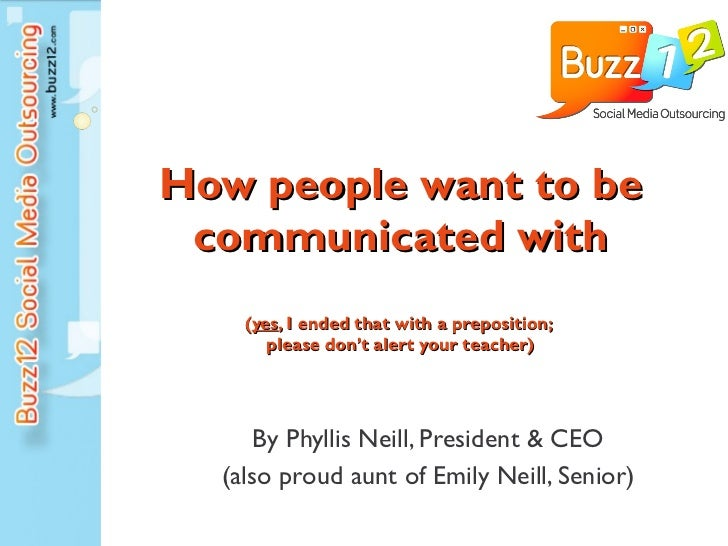 How people want to be communicated with ( yes , I ended that with a preposition;  please don't alert your teacher) By Phyl...