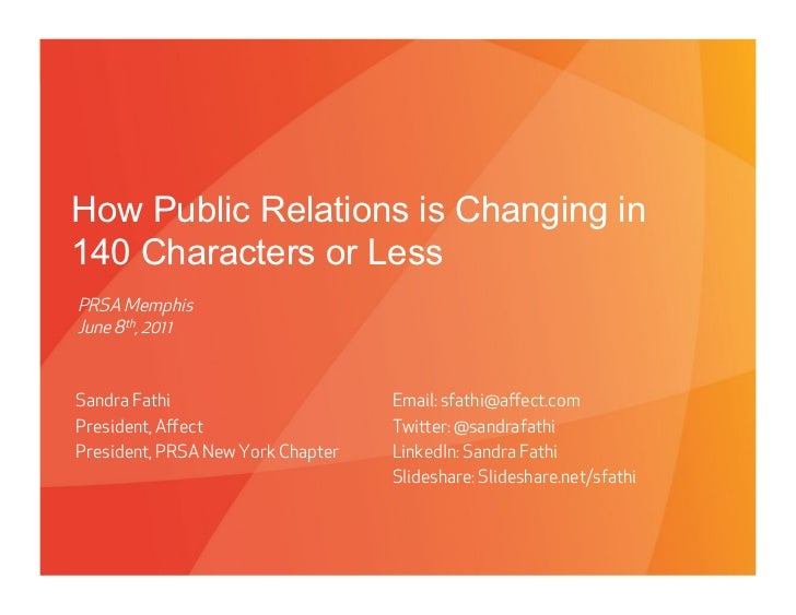 How Public Relations is Changing in140 Characters or LessPRSA MemphisJune 8th, 2011Sandra Fathi                           ...