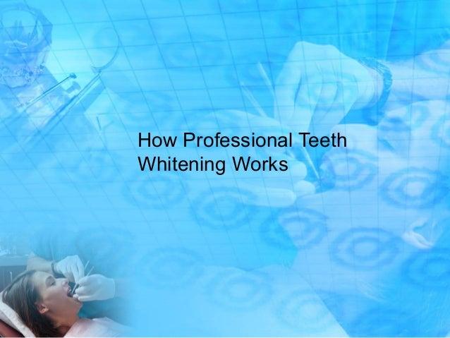 How Professional TeethWhitening Works