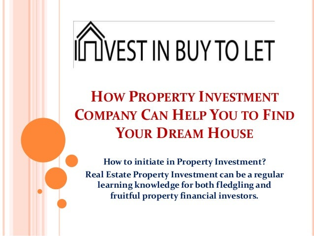 how property investment company can help you to find your