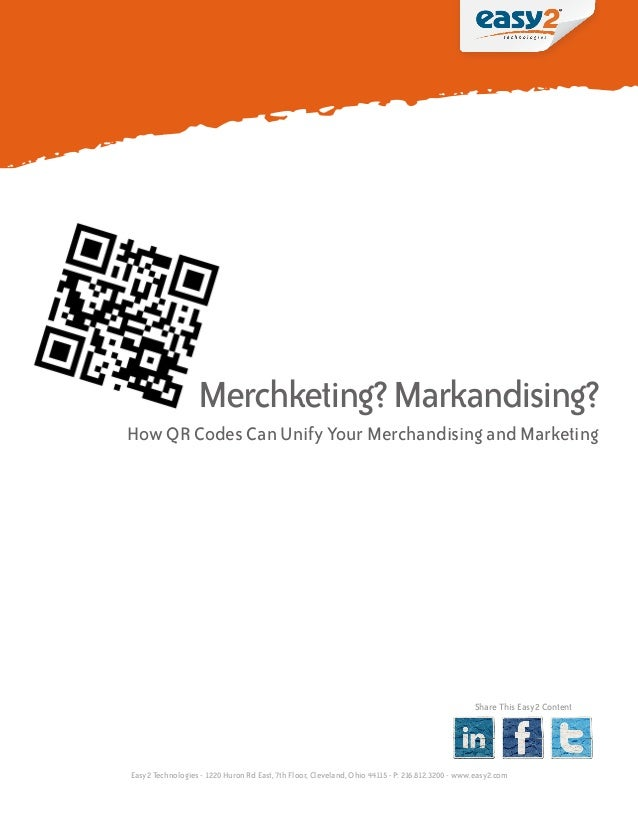 Merchketing? Markandising?How QR Codes Can Unify Your Merchandising and Marketing                                         ...