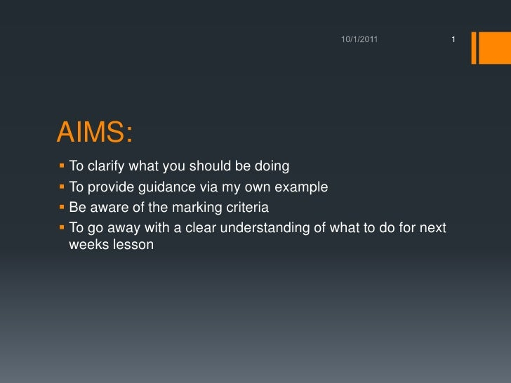 AIMS:<br />To clarify what you should be doing<br />To provide guidance via my own example<br />Be aware of the marking cr...