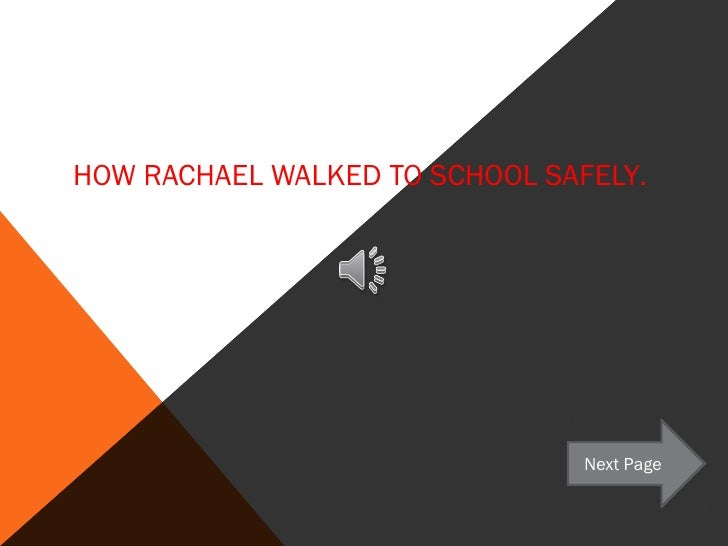 HOW RACHAEL WALKED TO SCHOOL SAFELY.                                Next Page