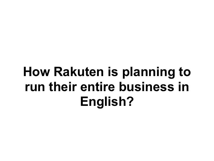 How Rakuten is planning torun their entire business in          English?