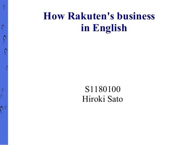 How Rakutens business      in English       S1180100       Hiroki Sato