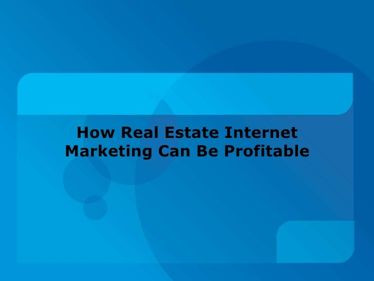 How Real Estate Internet Marketing Can Be Profitable