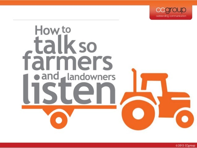 © 2013 CCgroup How to talk renewables so farmers and landowners listen