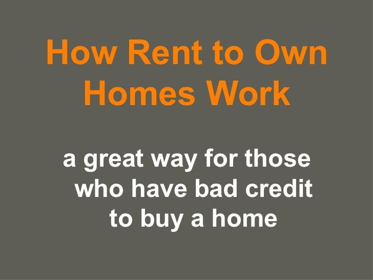 How Rent to Own Homes Work a great way for those who have bad credit to buy a home