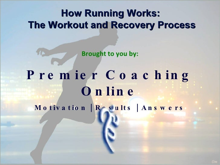 A Running Coach's guide to running faster - How the workout and recovery process works