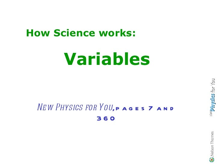 How Science works: Variables New Physics for You , pages 7 and 360