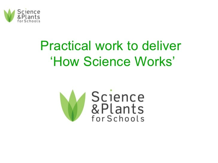 Practical work to deliver  'How Science Works'