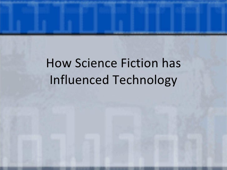 How sci fi has influenced technology