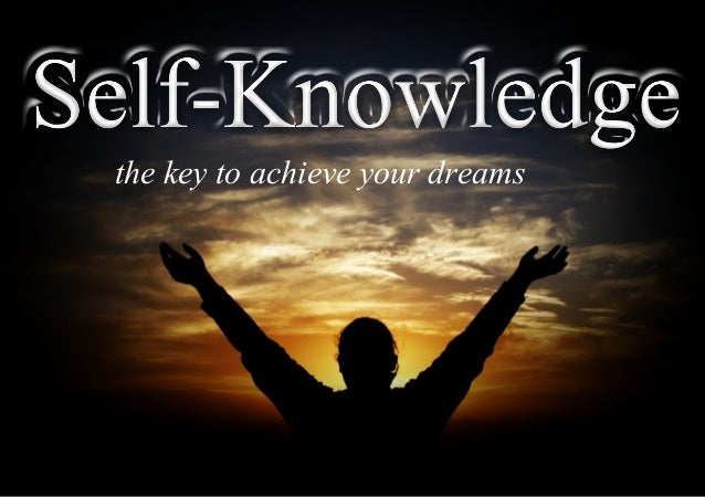 How self-knowledge will help you achieving your dreams