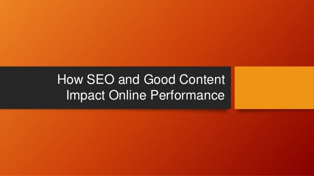 How SEO and Good Content Impact Online Performance