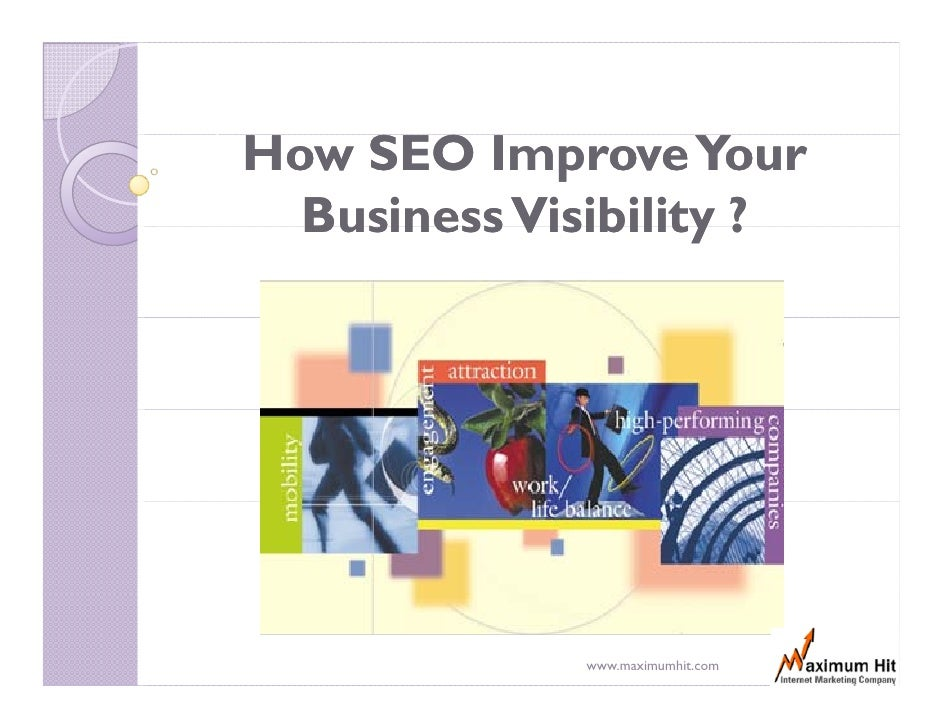 How SEO Improve Your   Business Visibility ?                   www.maximumhit.com