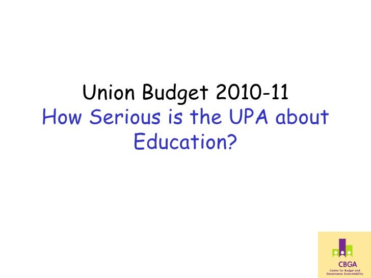 Union Budget 2010-11 How Serious is the UPA about Education?