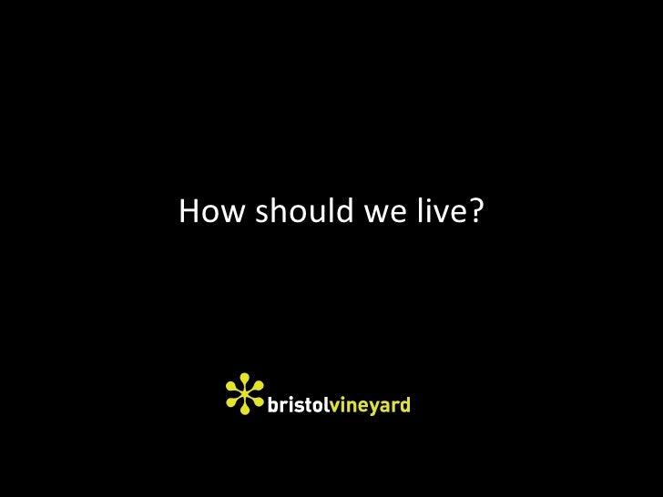 How Should We Live? - Part 1