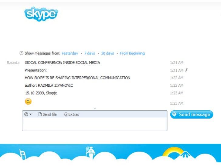 How Skype Is Re Shaping Interpersonal Communication - Radmila Zivanovic @ Glocal: Inside Social Media