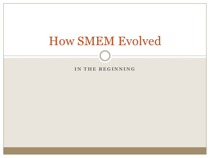 How SMEM Evolved