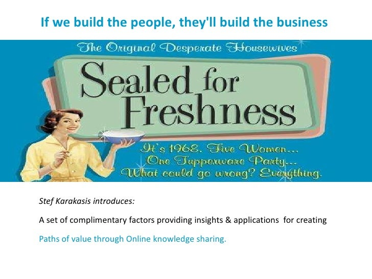 If we build the people, they'll build the business<br />Stef Karakasis introduces:<br />A set of complimentary factors pro...