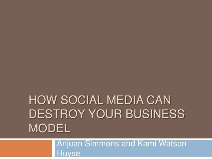 How Social Media Can Destroy Your Business Model