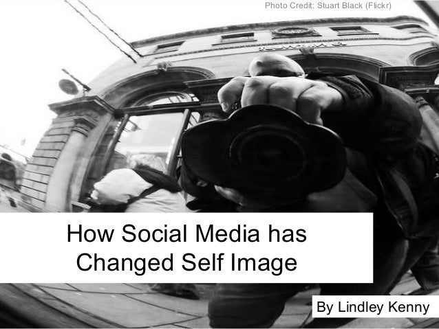 How social media has changed self image