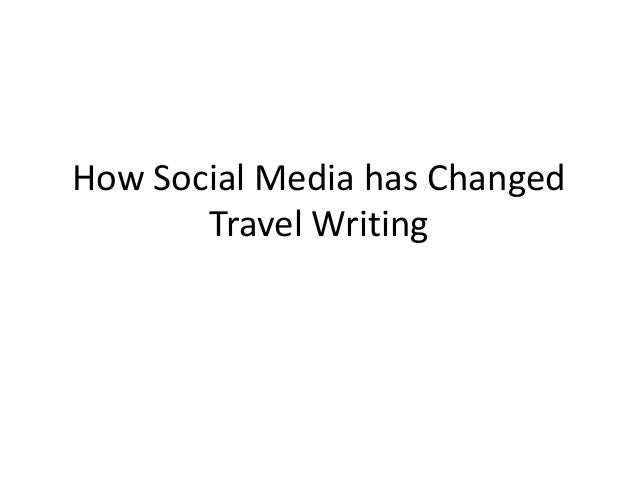 How Social Media has Changed Travel Writing