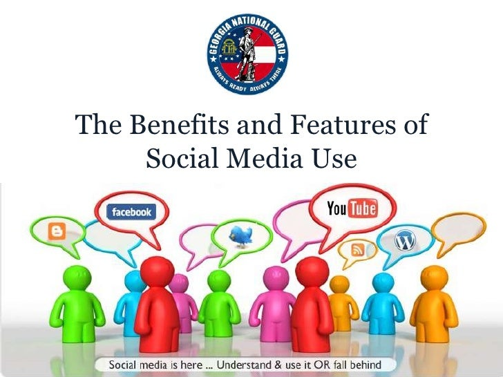 The Benefits and Features of <br />Social Media Use<br />