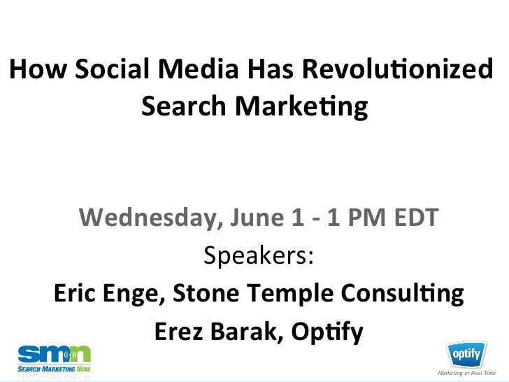 How Social Media Has Revolu1onized             Search Marke1ng                       Wednesday, June 1 ...
