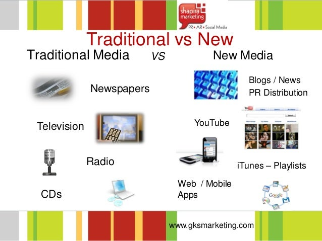 traditional media and new media Social media strategy: blend social media, digital media and old  of this new  social media with my traditional advertising and public relations.
