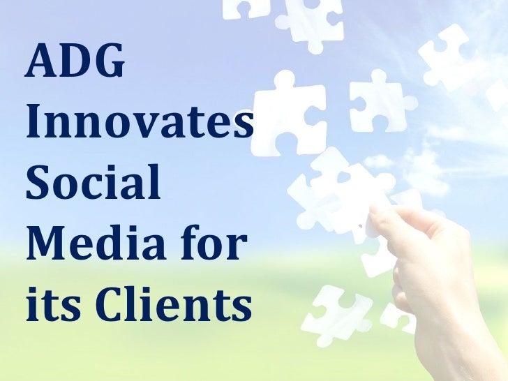 ADG Innovates Social Media for its Clients