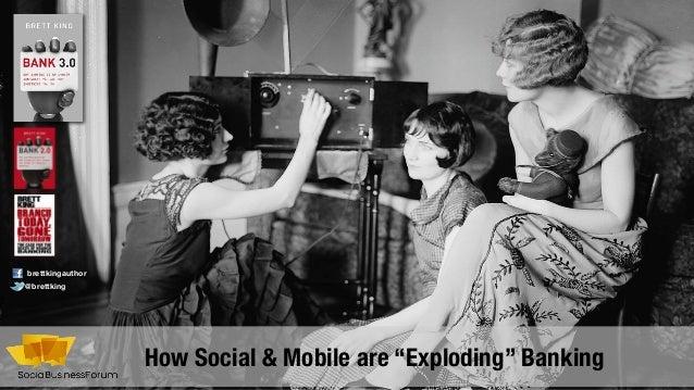"How Social & Mobile are ""Exploding"" Banking@brettkingbrettkingauthor"