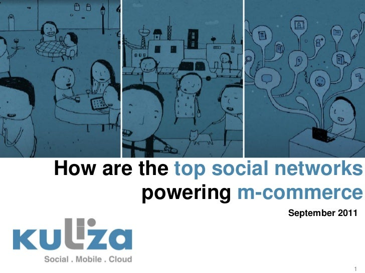 How are the top social networks         powering m-commerce                       September 2011                          ...