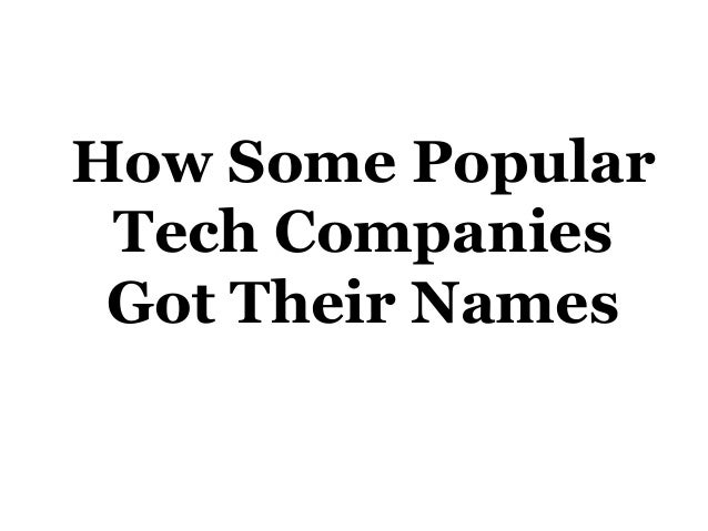 How Some Popular Tech Companies Got Their Names