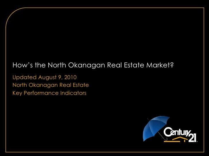 How's the North Okanagan Real Estate Market? <br />Updated August 9, 2010<br />North Okanagan Real Estate<br />Key Perform...