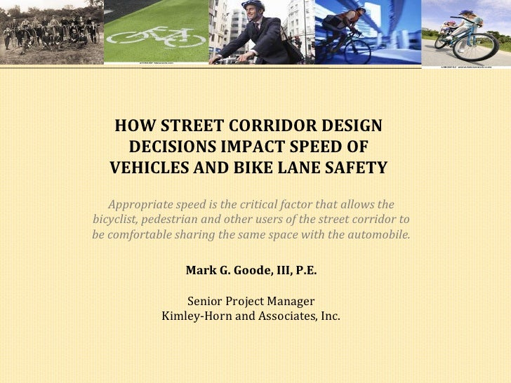HOW	  STREET	  CORRIDOR	  DESIGN	                DECISIONS	  IMPACT	  SPEED	  OF	              VEHICLES	  AND	  BIKE	  LAN...