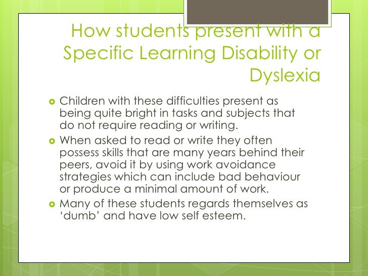 How students present with a    Specific Learning Disability or                         Dyslexia   Children with these dif...