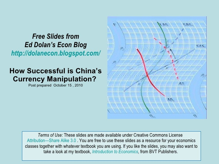 Free Slides from Ed Dolan's Econ Blog http://dolanecon.blogspot.com/ How Successful is China's Currency Manipulation?  Pos...