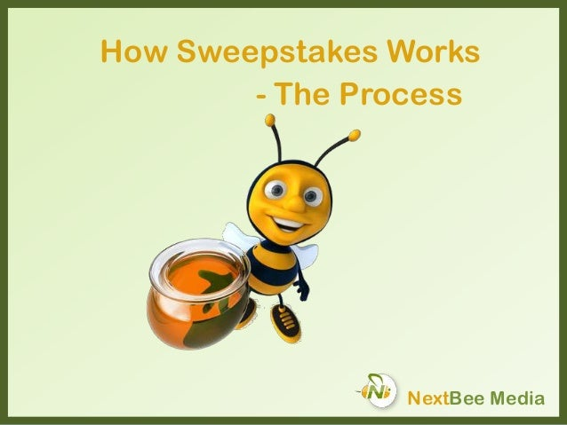 How Sweepstakes Works NextBee Media - The Process