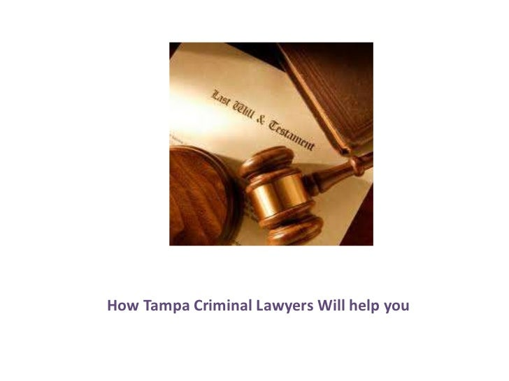 How tampa criminal lawyers will help you